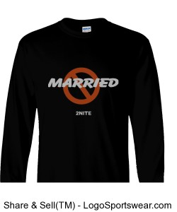 NOT MARRIED Long Sleeve Adult T-Shirt Design Zoom